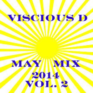 Viscious D - May Mix 2014 Vol. 2