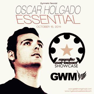 Oscar Holgado - Essential Mystic Carousel Showcase @ GWM Radio - Oct 15, 2014