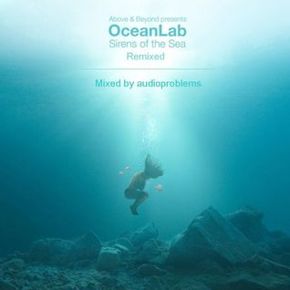 Above & Beyond Presents, OceanLab - Sirens Of The Sea Remixed | Mixed