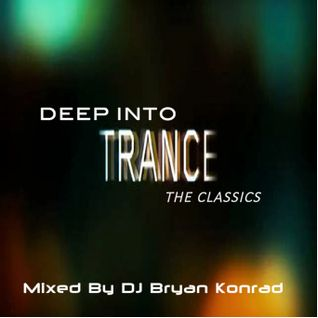Deep Into Trance [The Classics] (March 2015)