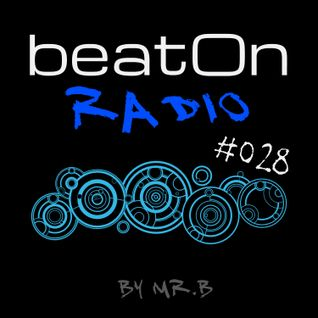 mr.B - beatOn Radio #028