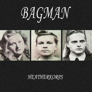 Bagman ‎– Heatherkorps (Noise - Power Electronics)