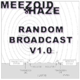 The Meezoid & Haze Random Broadcast - 11th Dec 2013 transmission