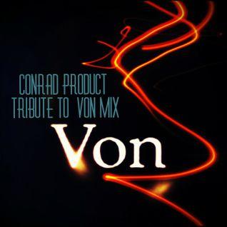 Conrad Product-Tribute to  Von Mix