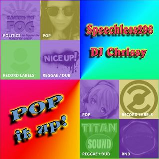 Pop It Up!!... with Speechless298 and DJ Chrissy