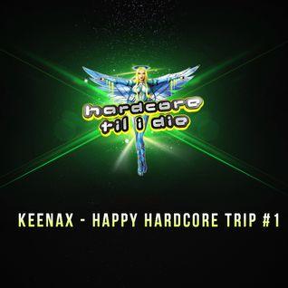 Keenax - Happy Hardcore Trip #1