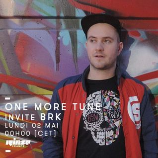One More Tune #42 - BRK - RINSE FR - (02.05.16)