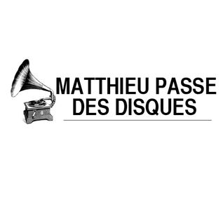 MATTHIEU PASSE DES DISQUES #1