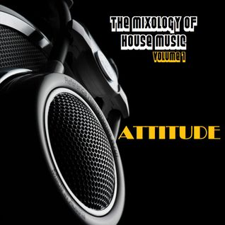 The Mixology Of House Music Volume 1