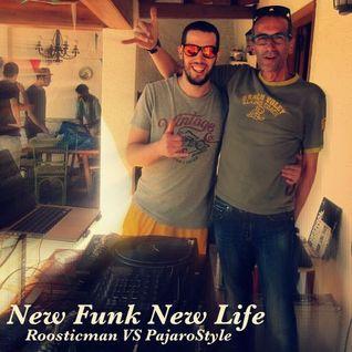 New Funk New Life & PajaroStyle vs Roosticman