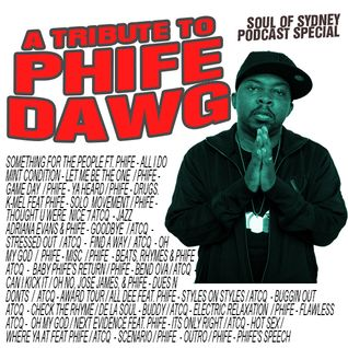 SOUL OF SYDNEY 252: A Tribute to PHIFE DAWG | feat. A TRIBE CALLED QUEST, DE LA SOUL, J DILLA