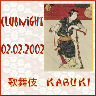 Kabuki @ Clubnight 02.02.2002