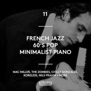 Episode 11 - French Jazz, 60's Pop, Minimalist Piano
