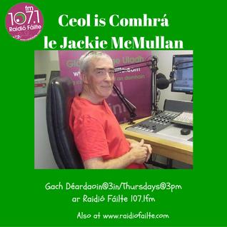Ceol is Comhrá le Jackie McMullan 16 06 2016