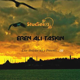 09 - Eren Ali TASKIN presents - Studio872 Live Performance (Peace) Podcast 09 - EDİT - 15.08.2011