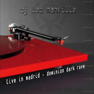 DJ Led Manville - Live in Madrid - Dominion Dark Rave (Part 2/3 2010)