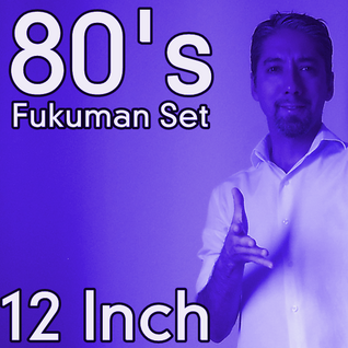 Fukuman 80s - 12 Inchs - Sep 2015.