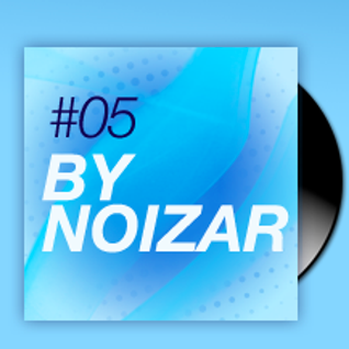Podcast#05 by DJ Noizar