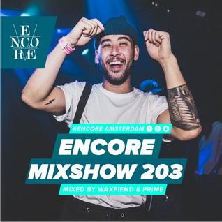 Encore Mixshow #203