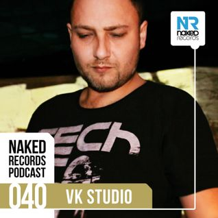 Naked Records Podcast 040 mixed by VK STUDIO