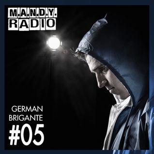 M.A.N.D.Y. Radio #005 mixed by German Brigante