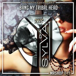 David Guetta ft Sia Vs Steven G - Bang My Tribal Head (Da Sylva Mashup)