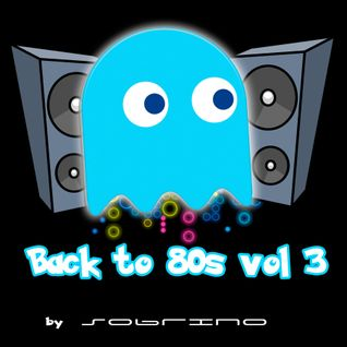 Back to 80s - vol 3 ( by dj sobrino )