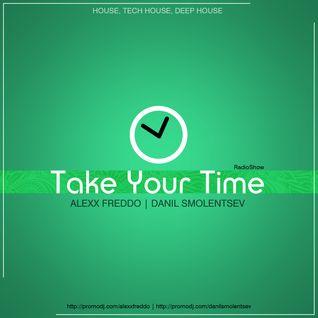Danil Smolentsev & Alexx Freddo – Take Your Time Episode 012
