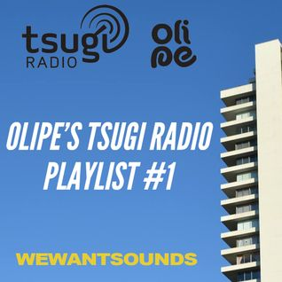 Olipe Tsugi Radio Playlist #1