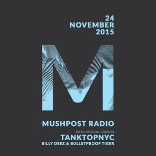 2015 November 24 - Mushpost Radio ft. TankTopNYC