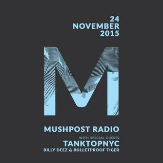 2015 November 24 - Mushpost Radio ft. TankTopNYC