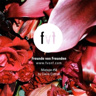 Freunde von Freunden Mixtape #58 by Claire Cottrell