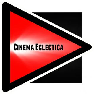 Cinema Eclectica Episode 21 - Hey, Hey - Man Tears!