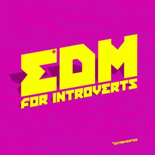 EDM for introverts