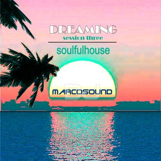"""DREAMING"" - soulfulhouse - vol.° 3 - september 2016"