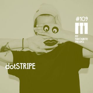 My Favourite Freaks Podcast # 109 dotSTRIPE