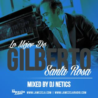 DJ Netics - Lo Mejor De Gilberto Santa Rosa