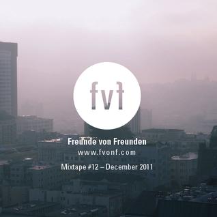 Freunde von Freunden Mixtape # 12 by Nick Smith