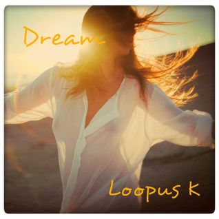 Loopus K - Dream