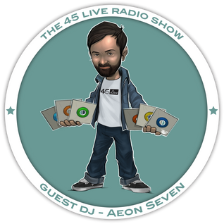 45 Live Radio Show with guest DJ AEON SEVEN presents 'Love Beams Defender'