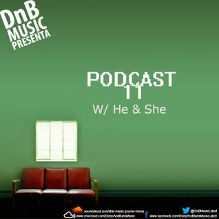 Deep And Bass Music Podcast 011 with He & She