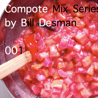 Compote Mix Series by Bill Desman - Compote 001