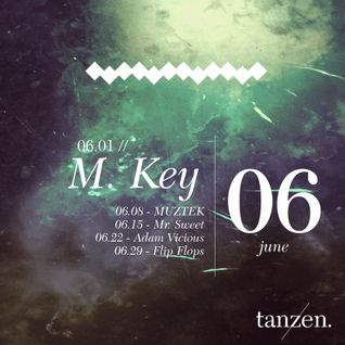 Tanzen. Guest Mix: M. Key (2012-06-01)