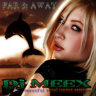 Far & Away ( Dj Meex )