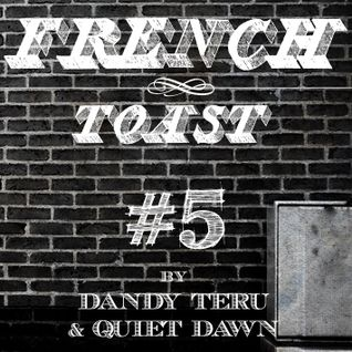 Dandy Teru & Quiet Dawn - French Toast #5