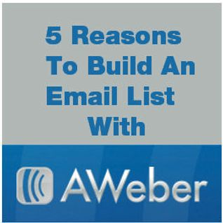 5 Reasons to Start Building Your Email List with AWeber