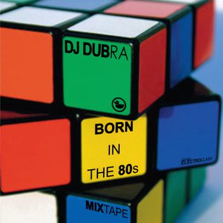 Born In The 80's Mixtape