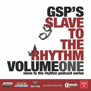 GSP'S SLAVE TO THE RHYTHM PODCAST VOL.1