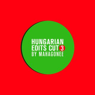 Hungarian Edits Cut 3 by Mahagonee