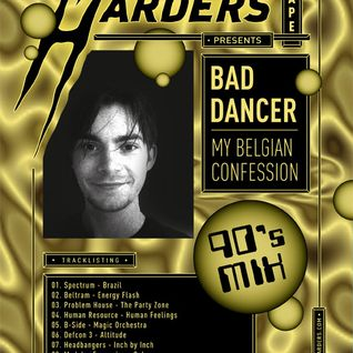 BAD DANCER / My Belgian confession - 90's mix